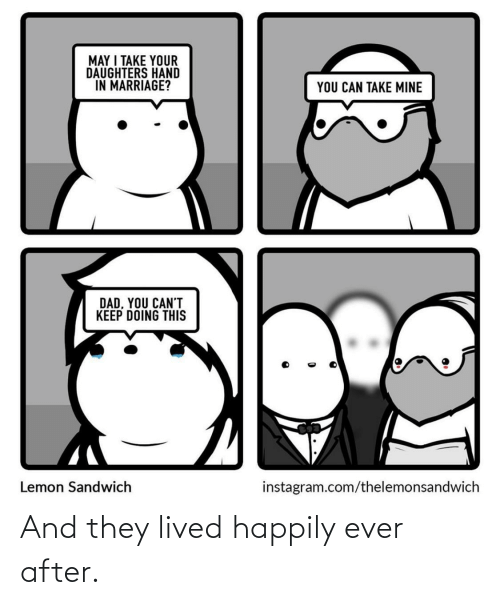 Happily Ever After: And they lived happily ever after.