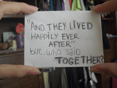 "Happily Ever: AND THEY LIVED  HAPPILY EVER  AFTER""  but, who saiD  TOGETHER"
