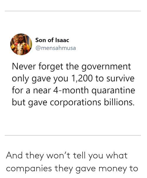 won: And they won't tell you what companies they gave money to