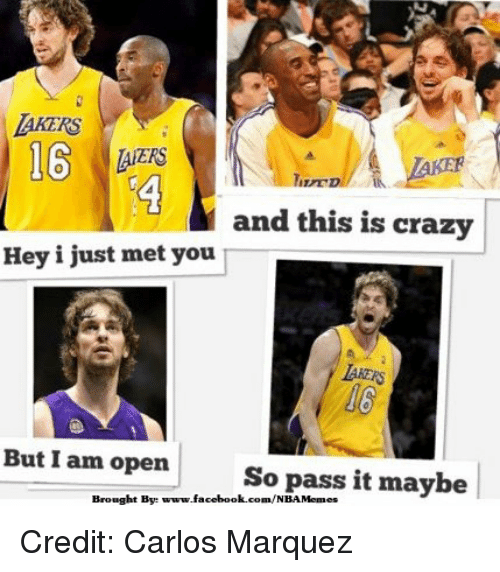And This Is Crazy: and this is crazy  Hey i just met you  But I am open  So pass it maybe  Brought By:  www.facebook.com/NBAMemes Credit: Carlos Marquez