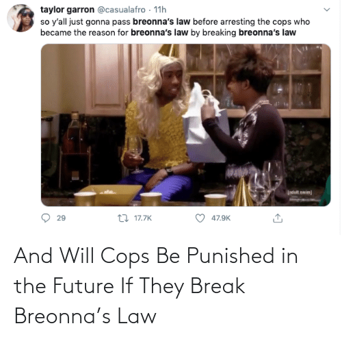Future: And Will Cops Be Punished in the Future If They Break Breonna's Law