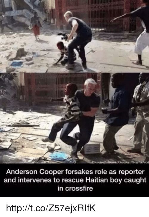 crossfire: Anderson Cooper forsakes role as reporter  and intervenes to rescue Haitian boy caught  in crossfire http://t.co/Z57ejxRIfK