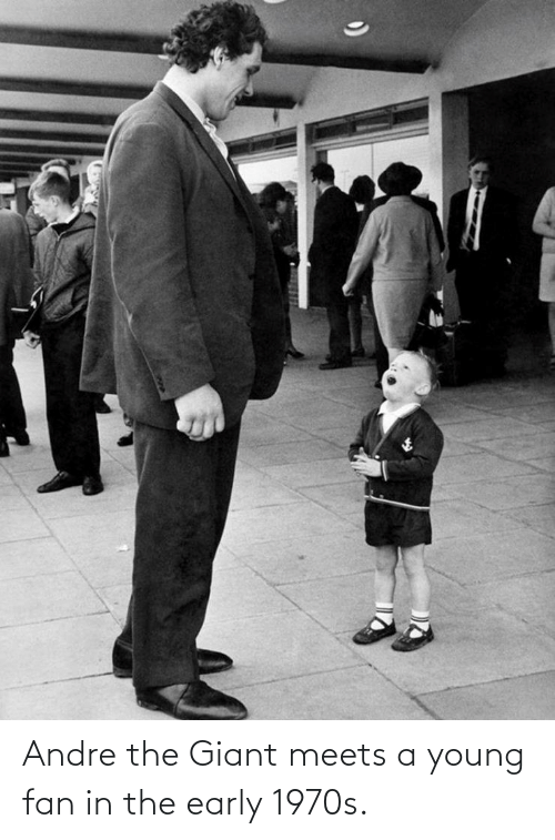 Giant: Andre the Giant meets a young fan in the early 1970s.