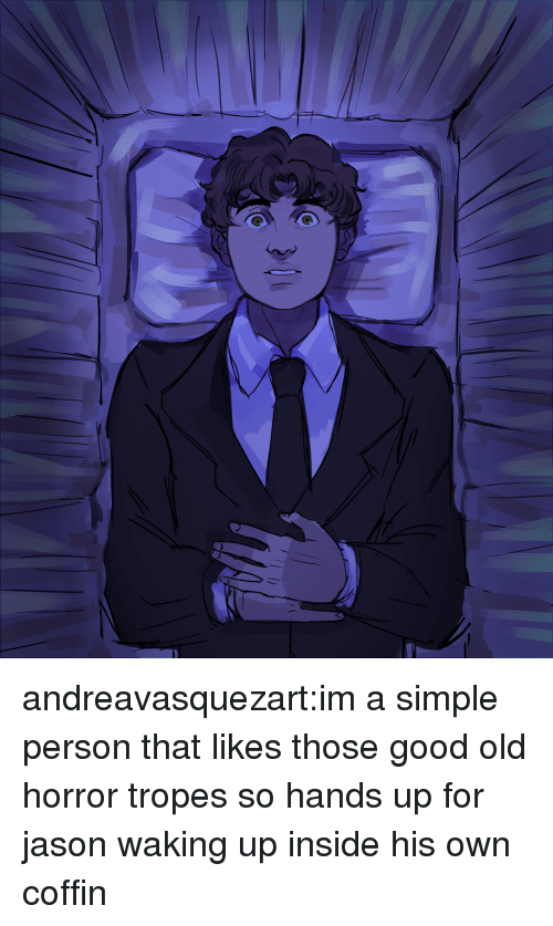 tropes: andreavasquezart:im a simple person that likes those good old horror tropes so hands up for jason waking up inside his own coffin