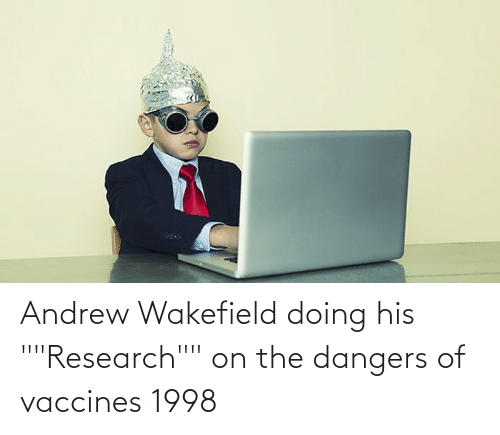 "andrew: Andrew Wakefield doing his """"Research"""" on the dangers of vaccines 1998"