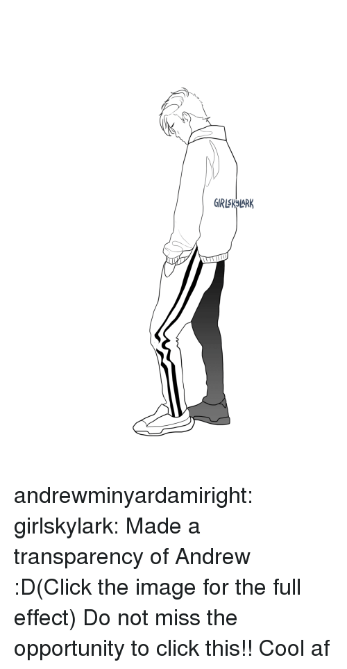 Af, Click, and Target: andrewminyardamiright:  girlskylark:  Made a transparency of Andrew :D(Click the image for the full effect)  Do not miss the opportunity to click this!! Cool af