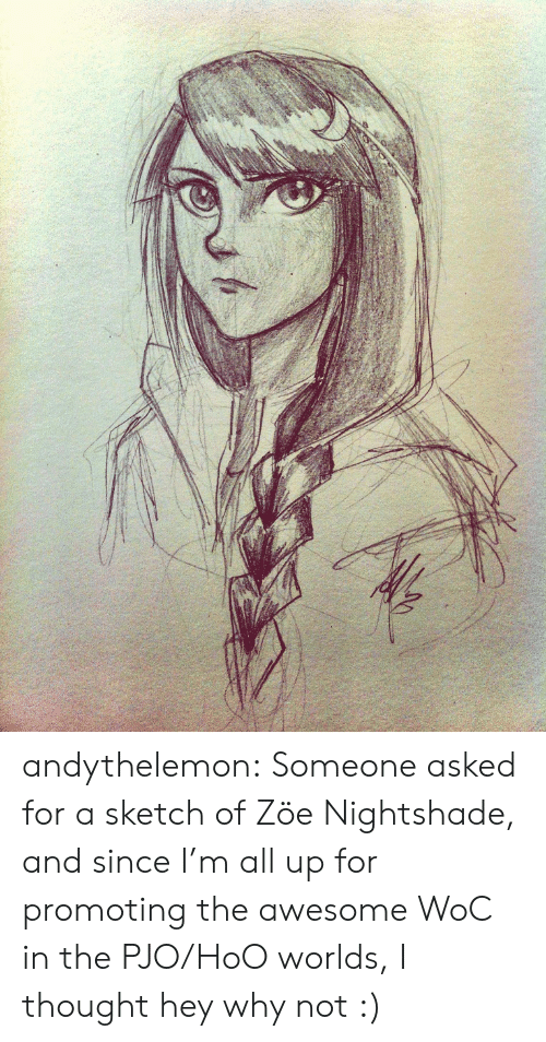 hoo: andythelemon:  Someone asked for a sketch of Zöe Nightshade, and since I'm all up for promoting the awesome WoC in the PJO/HoO worlds, I thought hey why not :)