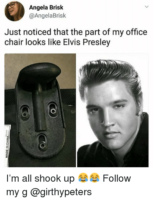 office chair: Angela Brisk  @AngelaBrisk  Just noticed that the part of my office  chair looks like Elvis Presley I'm all shook up 😂😂 Follow my g @girthypeters