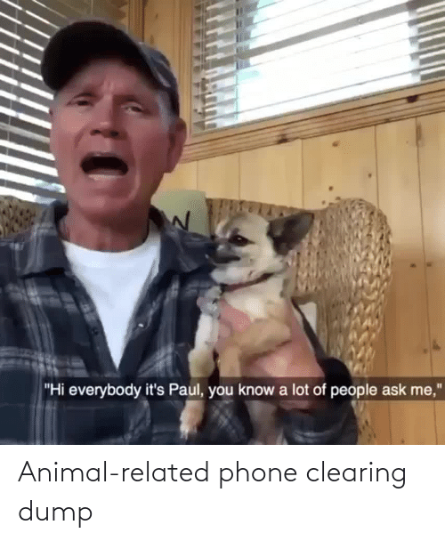 Related: Animal-related phone clearing dump