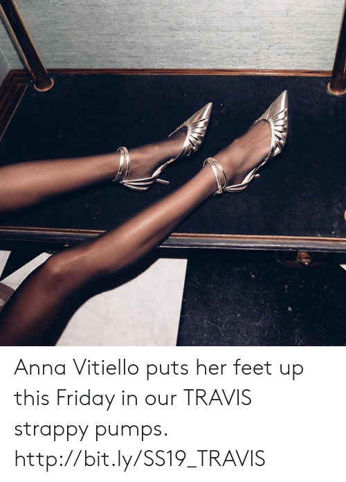 Anna, Friday, and Memes: Anna Vitiello puts her feet up this Friday in our TRAVIS strappy pumps.  http://bit.ly/SS19_TRAVIS