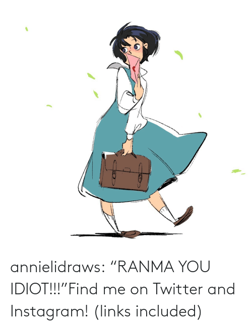 """you idiot: annielidraws:  """"RANMA YOU IDIOT!!!""""Find me on Twitter and Instagram! (links included)"""
