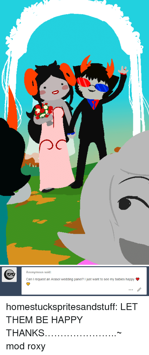 roxy: Anonymous said:  Can I request an Arasol wedding panel? I just want to see my babies happy homestuckspritesandstuff:  LET THEM BE HAPPY THANKS…………………..~ mod roxy