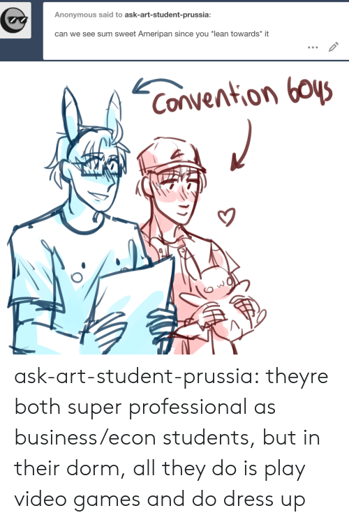 "Lean, Target, and Tumblr: Anonymous said to ask-art-student-prussia:  can we see sum sweet Ameripan since you ""lean towards* it   Convention boys ask-art-student-prussia:  theyre both super professional as business/econ students, but in their dorm, all they do is play video games and do dress up"