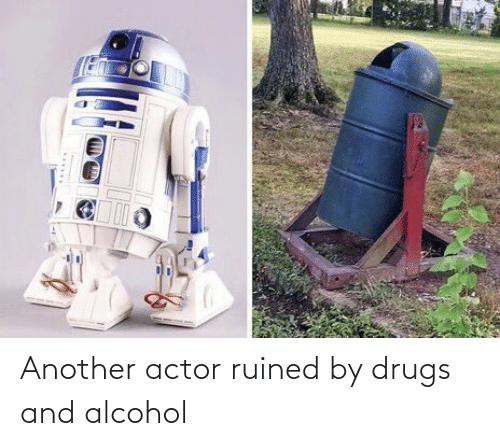 actor: Another actor ruined by drugs and alcohol