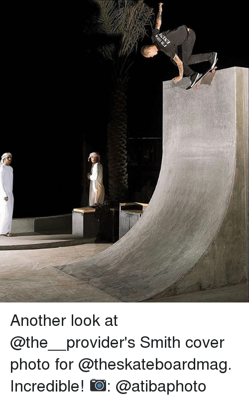 Memes, 🤖, and Another: Another look at @the__provider's Smith cover photo for @theskateboardmag. Incredible! 📷: @atibaphoto