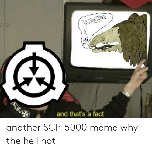 Why The Hell: another SCP-5000 meme why the hell not