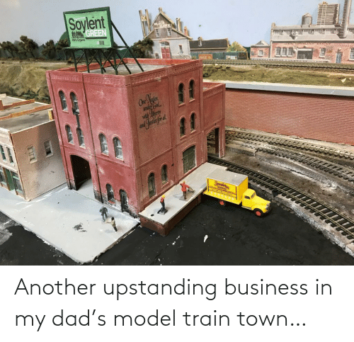 Train: Another upstanding business in my dad's model train town…