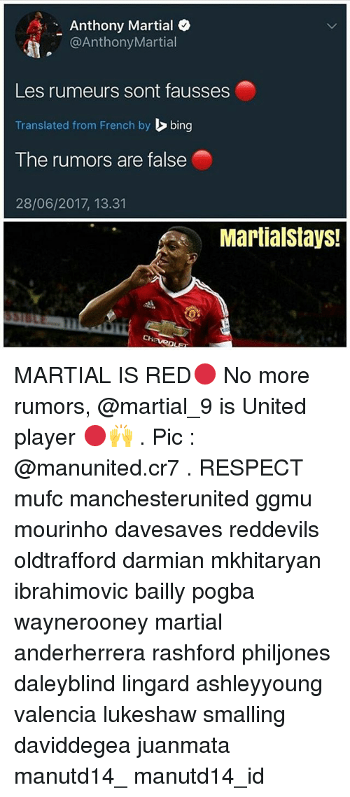 bingeing: Anthony Martial  @AnthonyMartial  ..  .-  Les rumeurs sont fausses  Translated from French by bing  The rumors are false  28/06/2017, 13.31  MartialstayS! MARTIAL IS RED🔴 No more rumors, @martial_9 is United player 🔴🙌 . Pic : @manunited.cr7 . RESPECT mufc manchesterunited ggmu mourinho davesaves reddevils oldtrafford darmian mkhitaryan ibrahimovic bailly pogba waynerooney martial anderherrera rashford philjones daleyblind lingard ashleyyoung valencia lukeshaw smalling daviddegea juanmata manutd14_ manutd14_id