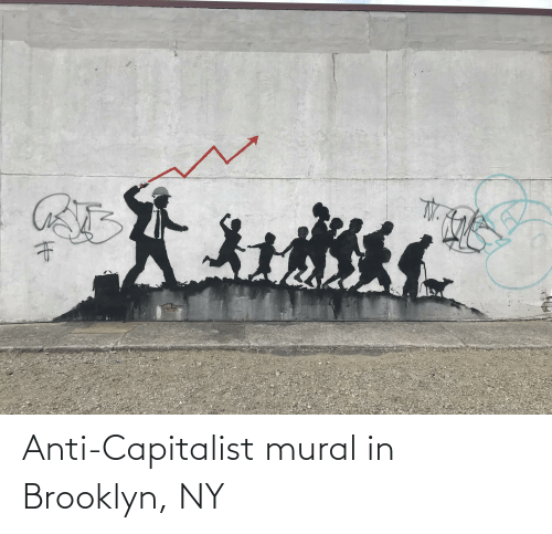 Brooklyn: Anti-Capitalist mural in Brooklyn, NY