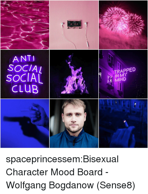 Anti Social: ANTI  SOCIAL  SOCIAL  cLUB  TRAPPED  IN MY  MIND spaceprincessem:Bisexual Character Mood Board - Wolfgang Bogdanow (Sense8)