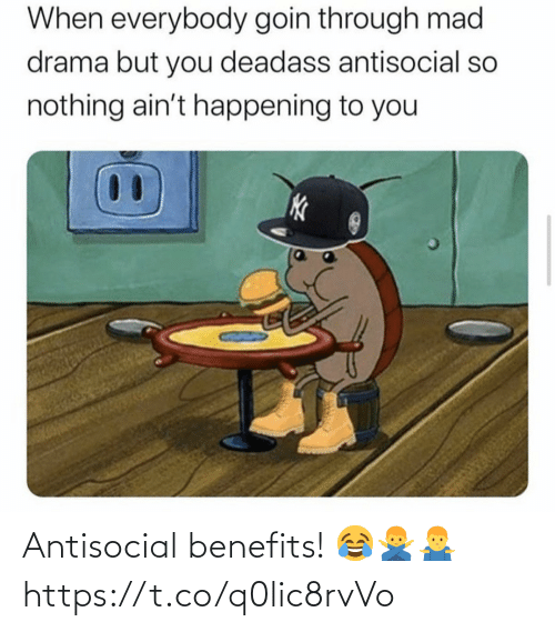 Benefits: Antisocial benefits! 😂🙅‍♂️🤷‍♂️ https://t.co/q0lic8rvVo