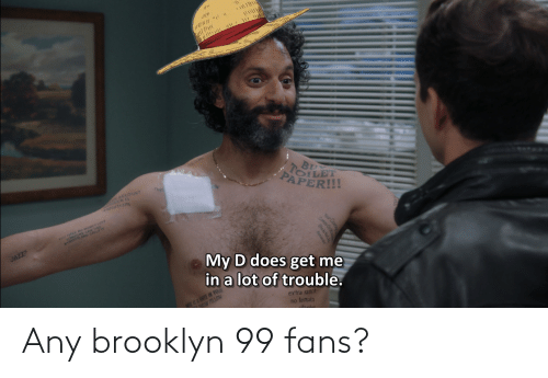 Brooklyn: Any brooklyn 99 fans?