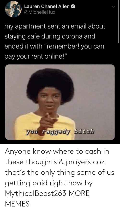 Know Where: Anyone know where to cash in these thoughts & prayers coz that's the only thing some of us getting paid right now by MythicalBeast263 MORE MEMES