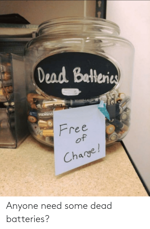 batteries: Anyone need some dead batteries?