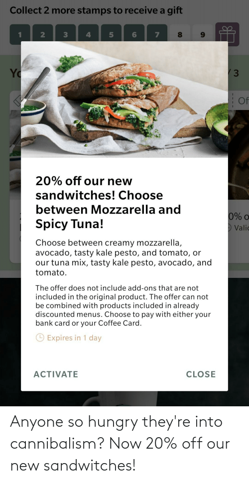 So Hungry: Anyone so hungry they're into cannibalism? Now 20% off our new sandwitches!