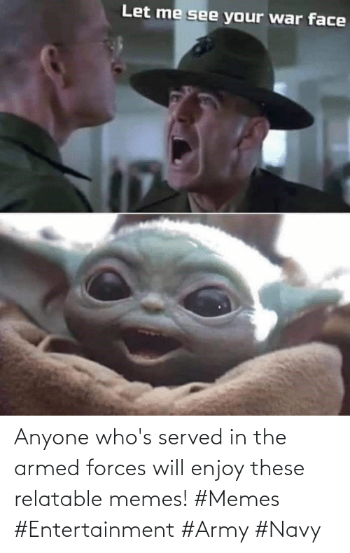 Relatable: Anyone who's served in the armed forces will enjoy these relatable memes! #Memes #Entertainment #Army #Navy