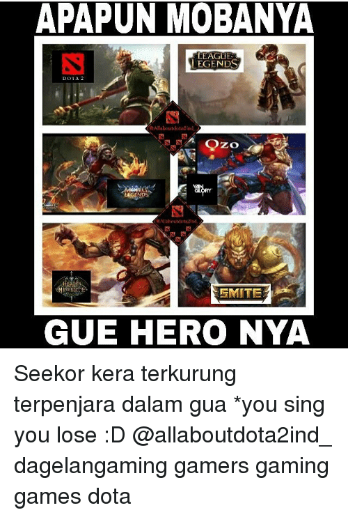 dota: APAPUN MOBANYA  LEAGUE  EGENDS  DOIA  EMITE  GUE HERO NYA Seekor kera terkurung terpenjara dalam gua *you sing you lose :D @allaboutdota2ind_ dagelangaming gamers gaming games dota