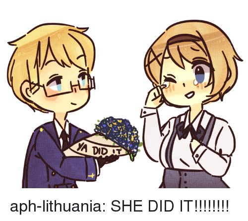 She Did It: aph-lithuania:  SHE DID IT!!!!!!!!