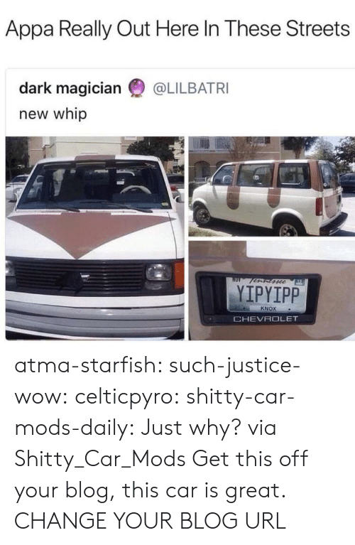 atma: Appa Really Out Here In These Streets  dark magician @LILBATRI  new whip  fscc  YIPYIPP  KNOX  CHEVROLET atma-starfish:  such-justice-wow:  celticpyro:   shitty-car-mods-daily: Just why? via Shitty_Car_Mods Get this off your blog, this car is great.   CHANGE YOUR BLOG URL