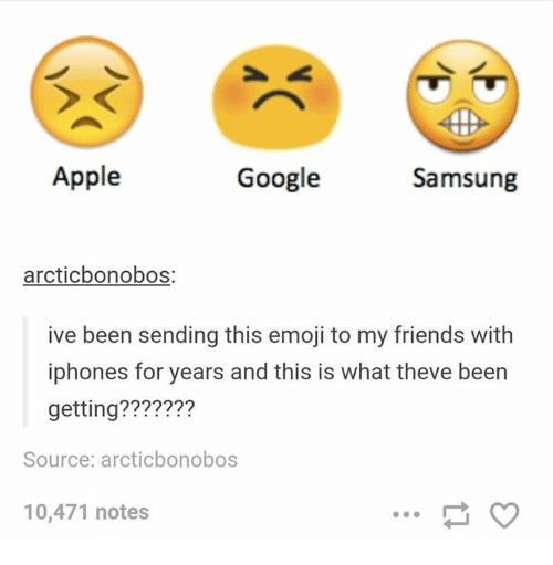 Googłe: Apple  Google  Samsung  arcticbonobos  ive been sending this emoji to my friends with  iphones for years and this is what theve been  getting??  Source: arcticbonobos  10,471 notes