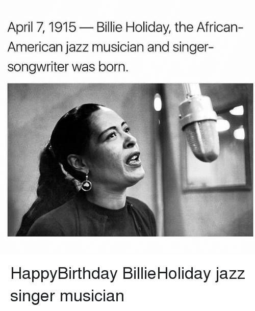 a biography of billie holiday an american jazz musician and singer songwriter Billie holiday biography billie holiday (april 7, 1915 – july 17, 1959) was an american jazz singer and songwriter nicknamed lady day by her loyal friend and musical partner, lester.