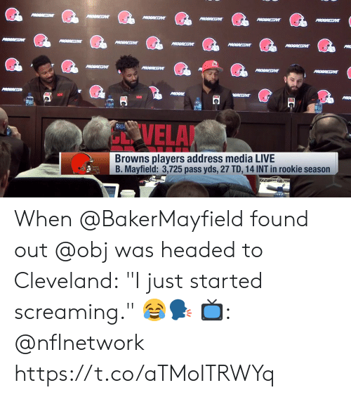 """obj: ARC  PiO  VELA  Browns players address media LIVE  B. Mayfield: 3,725 pass yds, 27 TD, 14 INT in rookie season When @BakerMayfield found out @obj was headed to Cleveland:  """"I just started screaming."""" 😂🗣  📺: @nflnetwork https://t.co/aTMoITRWYq"""
