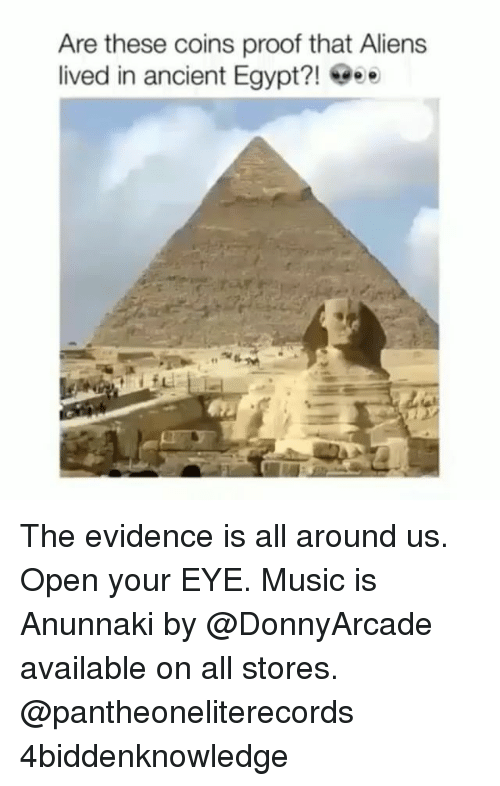 ancient egypt: Are these coins proof that Aliens  lived in ancient Egypt?! eee The evidence is all around us. Open your EYE. Music is Anunnaki by @DonnyArcade available on all stores. @pantheoneliterecords 4biddenknowledge