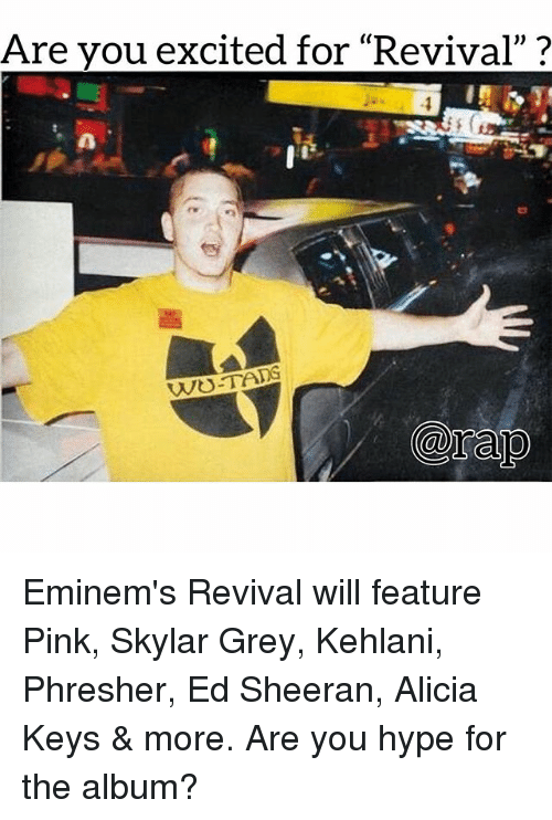 "Alicia Keys: Are vou excited for ""Revival""? Eminem's Revival will feature Pink, Skylar Grey, Kehlani, Phresher, Ed Sheeran, Alicia Keys & more. Are you hype for the album?"
