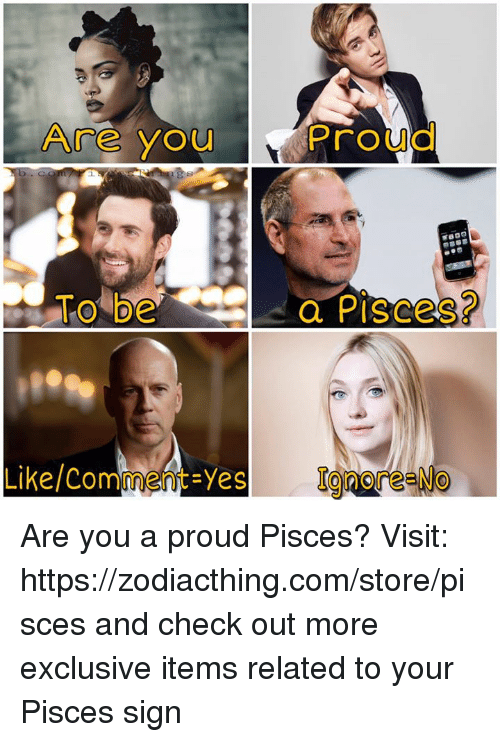 Pisces, Proud, and Yes: Are you  Proud  To be  a Pisces?  Like/Comment yes  TonoreeNo Are you a proud Pisces? Visit: https://zodiacthing.com/store/pisces and check out more exclusive items related to your Pisces sign