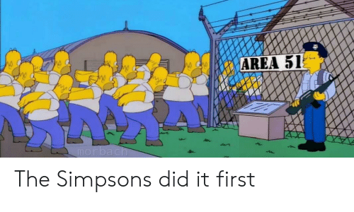 The Simpsons, The Simpsons, and Area 51: AREA 51  morbach The Simpsons did it first