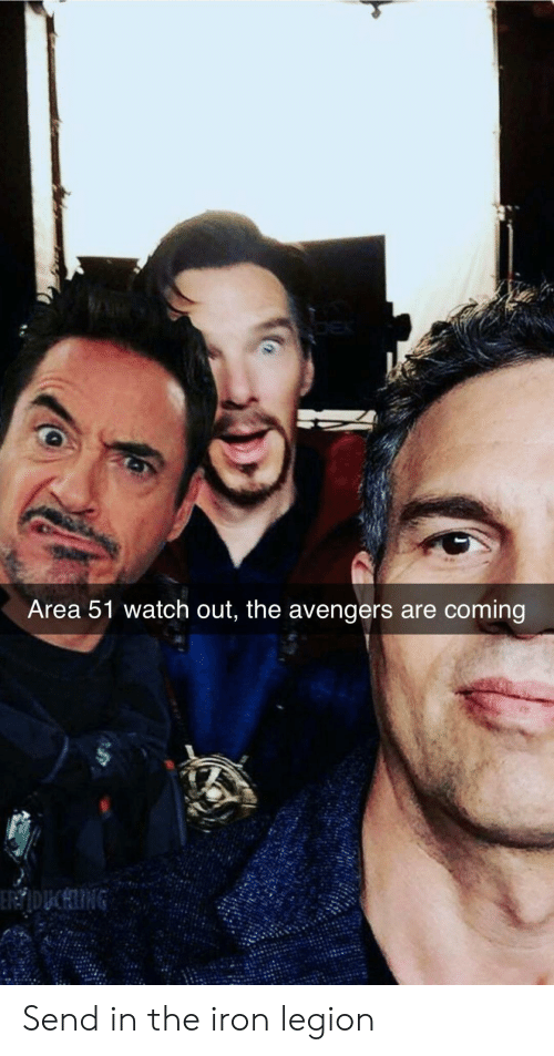 Watch Out: Area 51 watch out, the avengers are coming  ERDUCHING Send in the iron legion