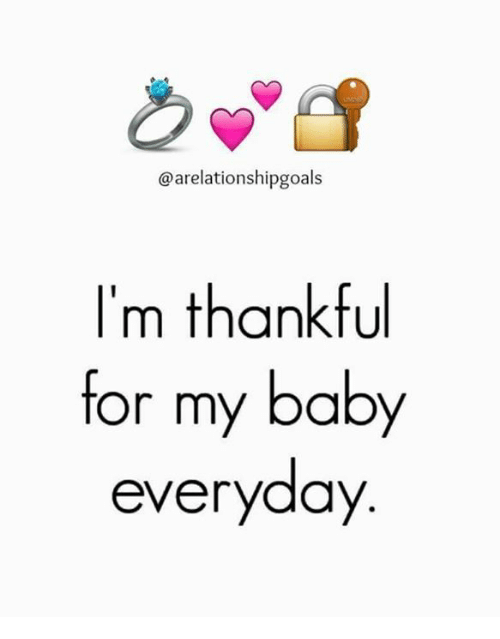 Memes, Baby, and 🤖: @arelationshipgoals  I'm thankful  for my baby  everyday