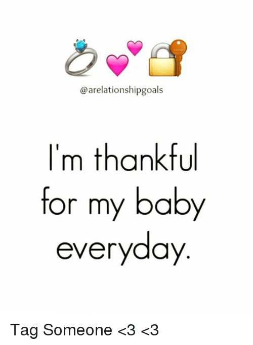 Baby, It's Cold Outside, Memes, and Tagged: @arelationshipgoals  I'm thankful  for my baby  everyday Tag Someone <3 <3