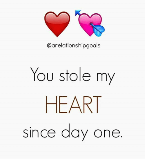 Memes, Heart, and 🤖: @arelationshipgoals  You stole m  HEART  since day one  yY