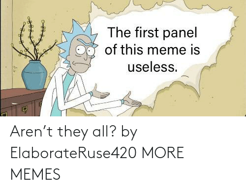 Aren: Aren't they all? by ElaborateRuse420 MORE MEMES