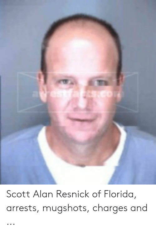 Florida, Scott, and Alan Resnick: arestfart.co Scott Alan Resnick of Florida, arrests, mugshots, charges and ...