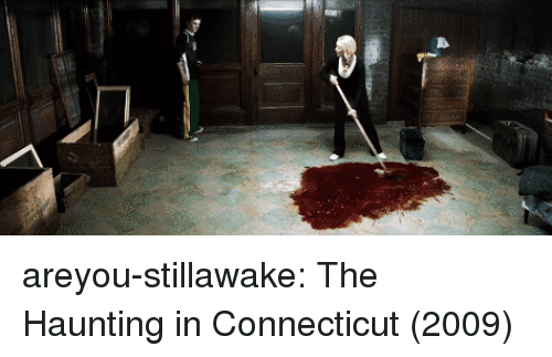 Tumblr, Blog, and Connecticut: areyou-stillawake:    The Haunting in Connecticut (2009)