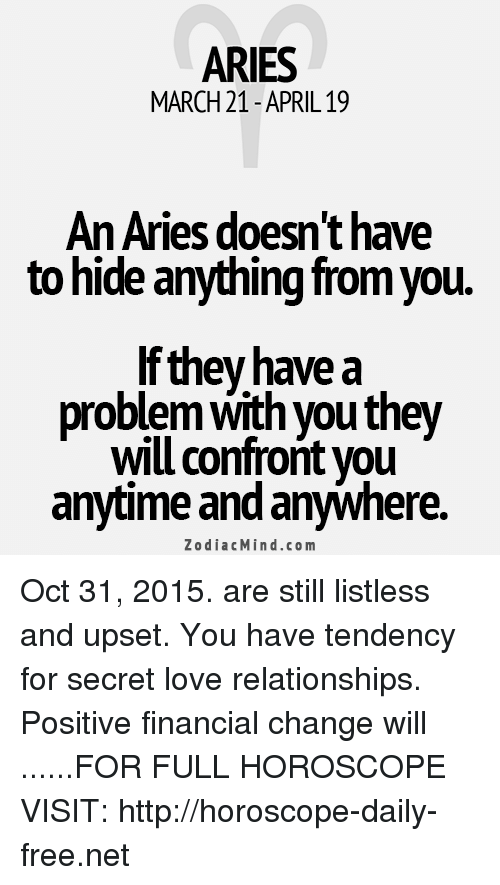 ARIES MARCH 21- APRIL19 an Aries Doesn't Have to Hide