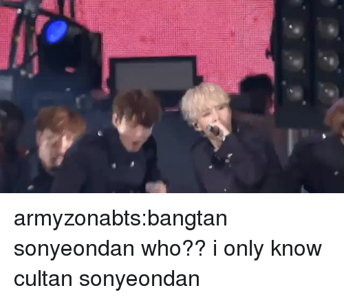 Tumblr, Blog, and Com: armyzonabts:bangtan sonyeondan who?? i only know cultan sonyeondan