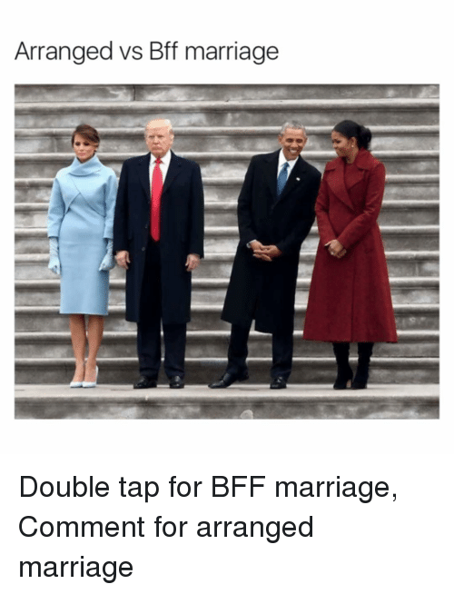Arrange Marriages: Arranged vs Bff marriage Double tap for BFF marriage, Comment for arranged marriage